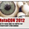 MetaCon 2012: Όλο το υλικό της γιορτής του Μεταφυσικού!